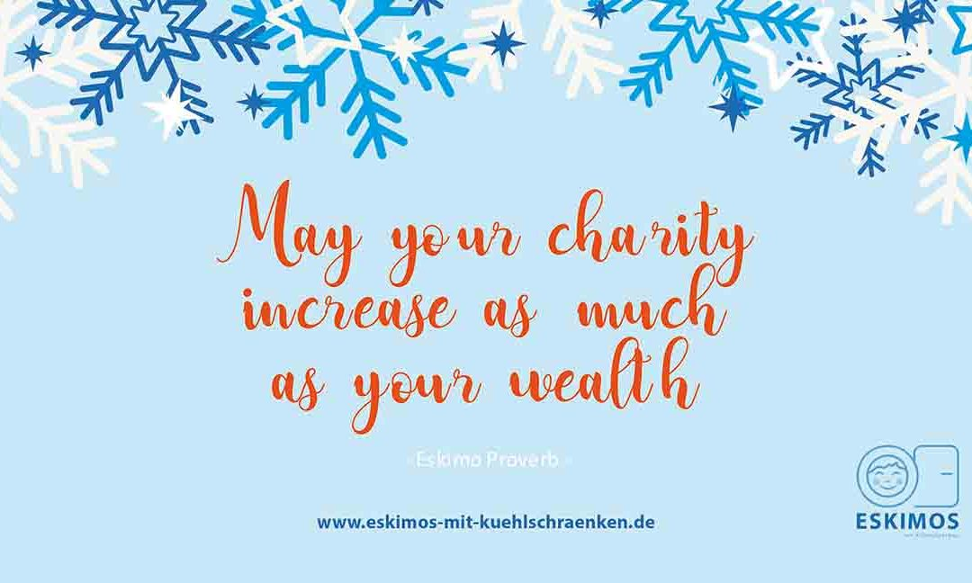May your charity incease as much as your wealth